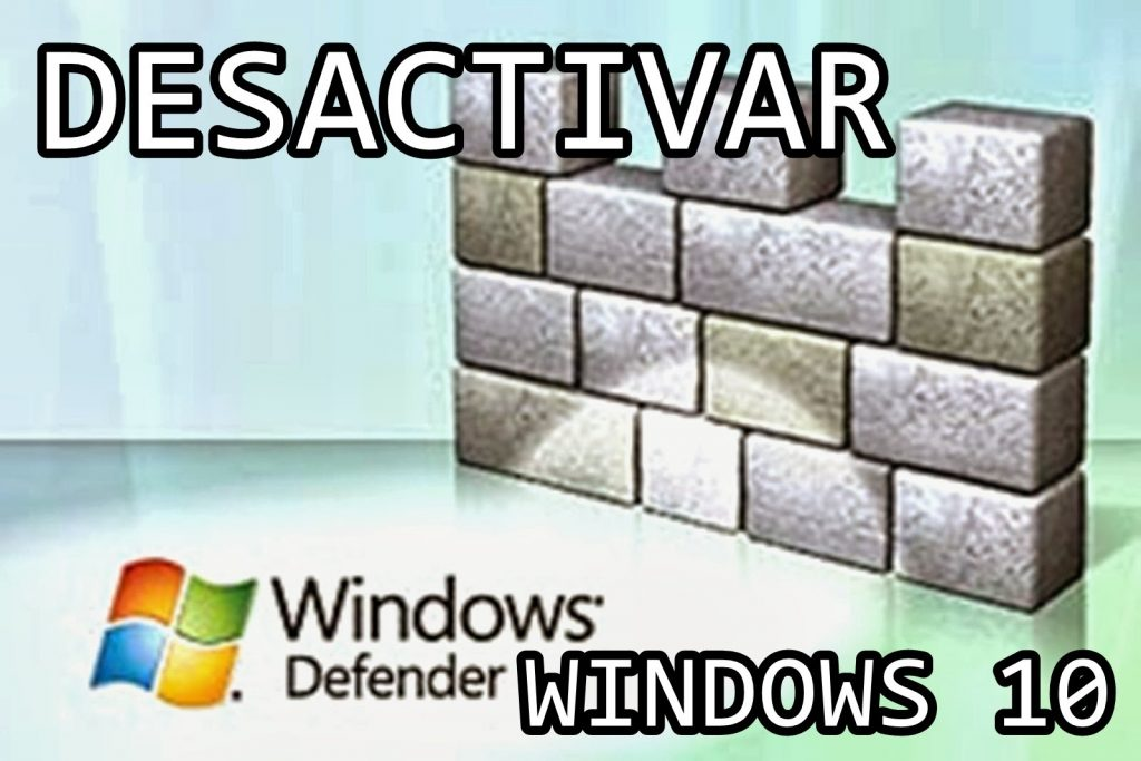 Trucos para desactivar Windows Defender en Windows 10